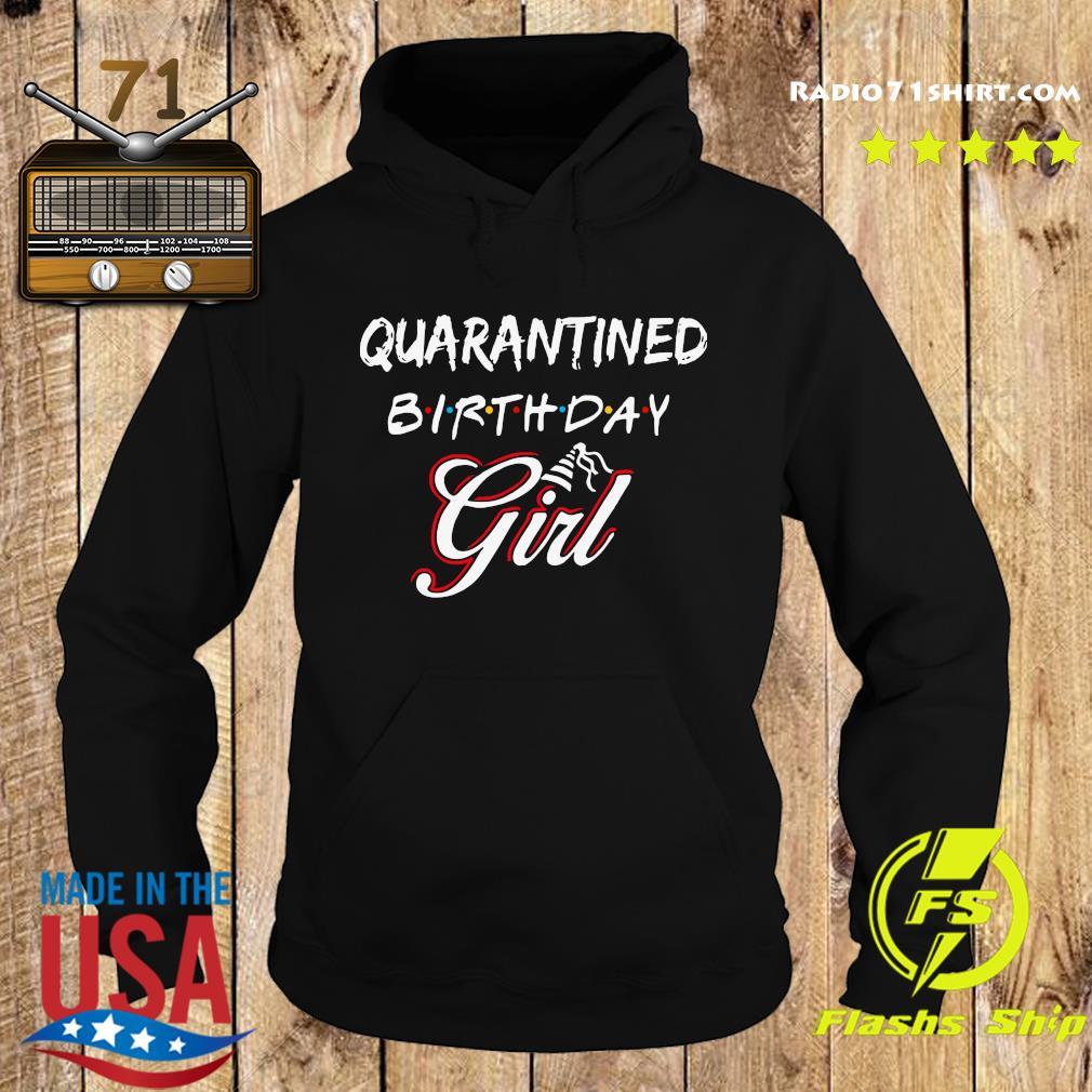 Quarantined Birthday Girl Shirt Hoodie