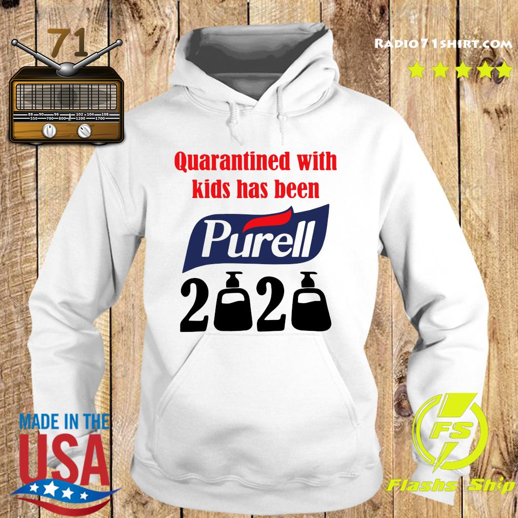 Quarantined With Kids Has Been Purell 2020 Shirt Hoodie
