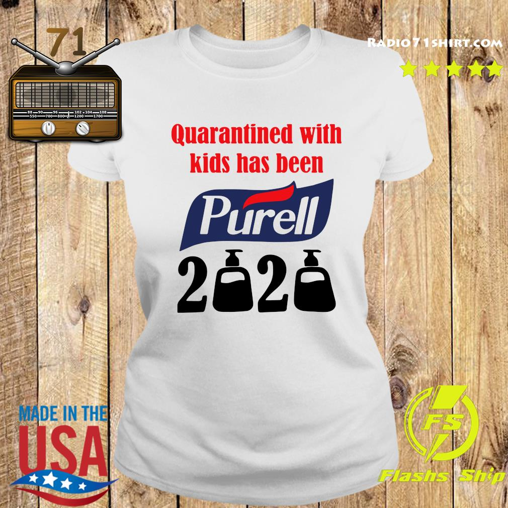 Quarantined With Kids Has Been Purell 2020 Shirt Ladies tee