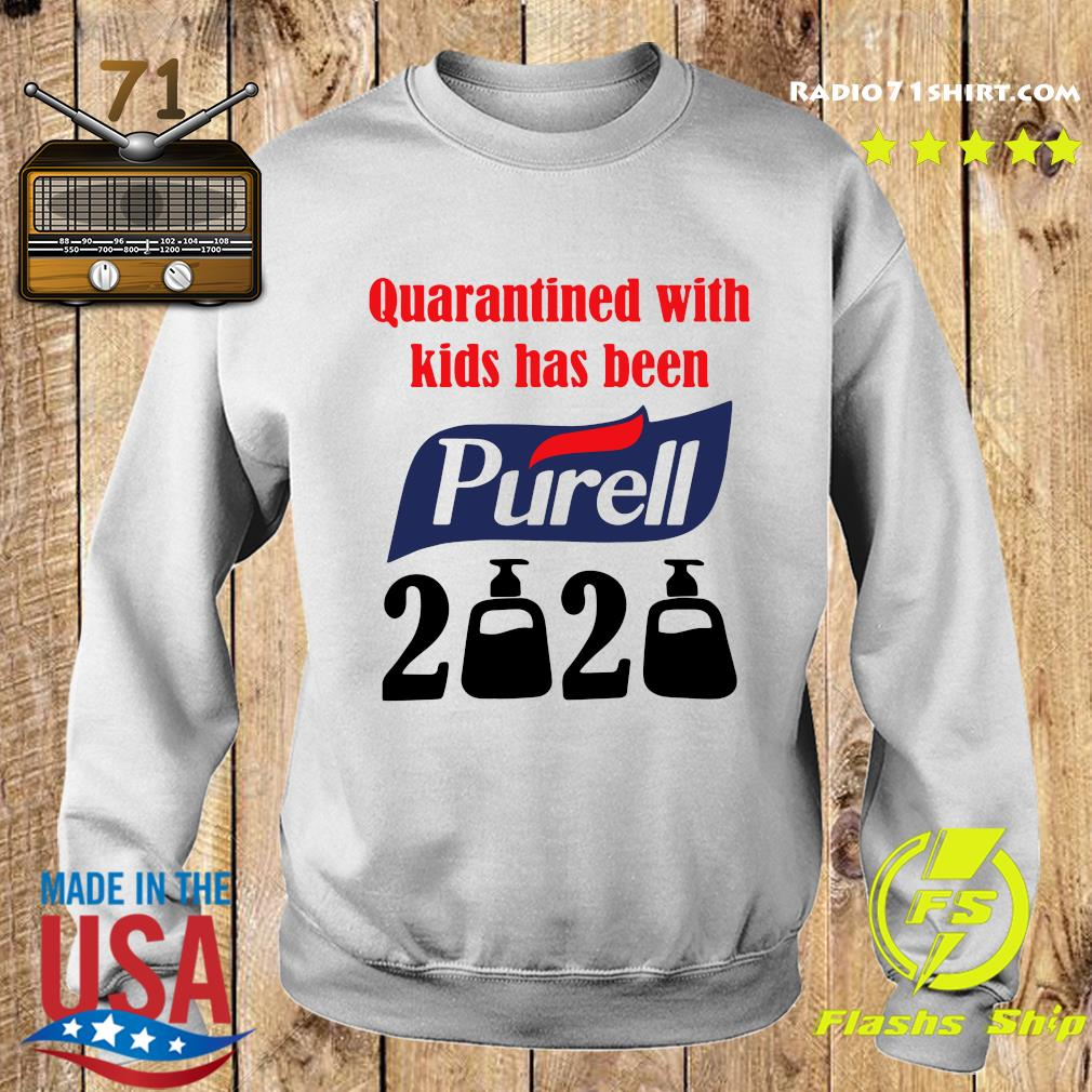 Quarantined With Kids Has Been Purell 2020 Shirt Sweater