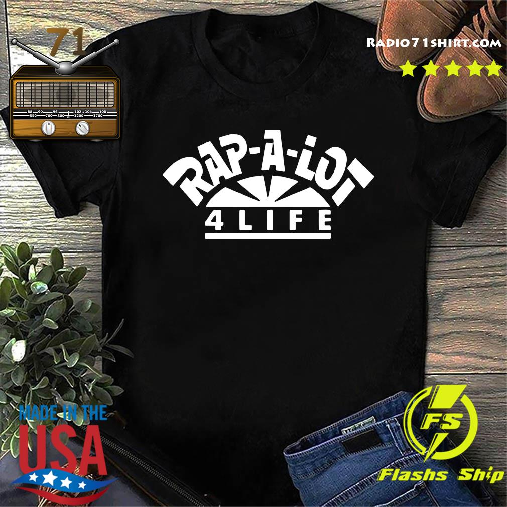 Rap A Lot 4 Life Shirt