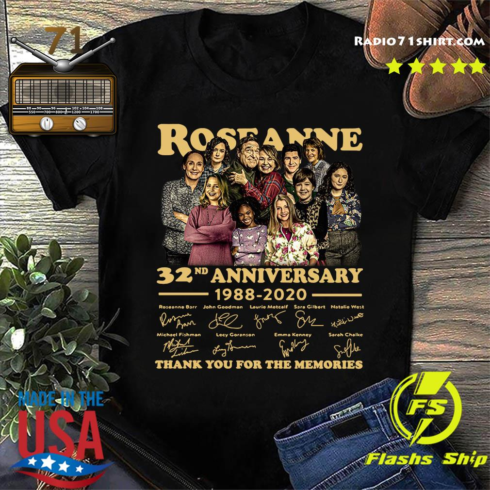 Roseanne 32nd Anniversary 1988 2020 Signature Thank You For The Memories Shirt