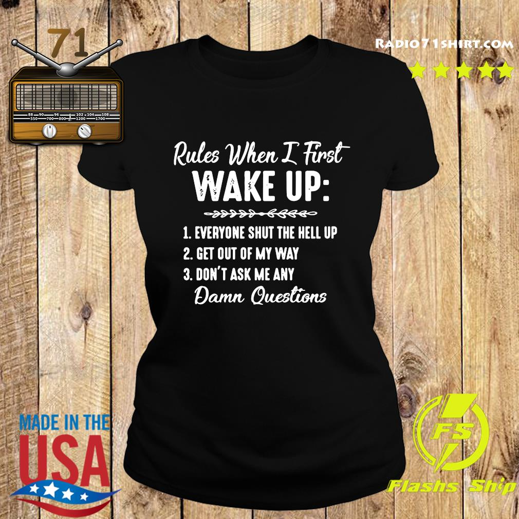 Rules When I First Wake Up Shirt Ladies tee