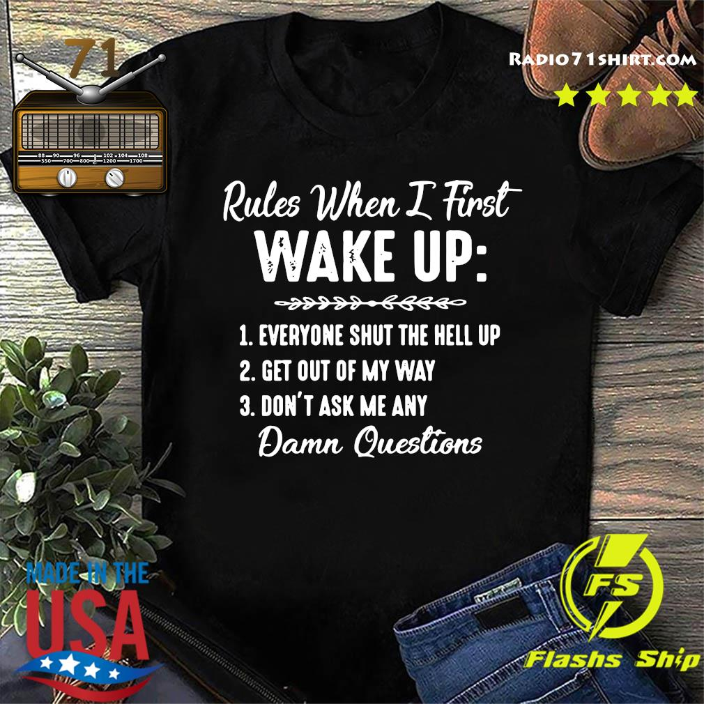Rules When I First Wake Up Shirt