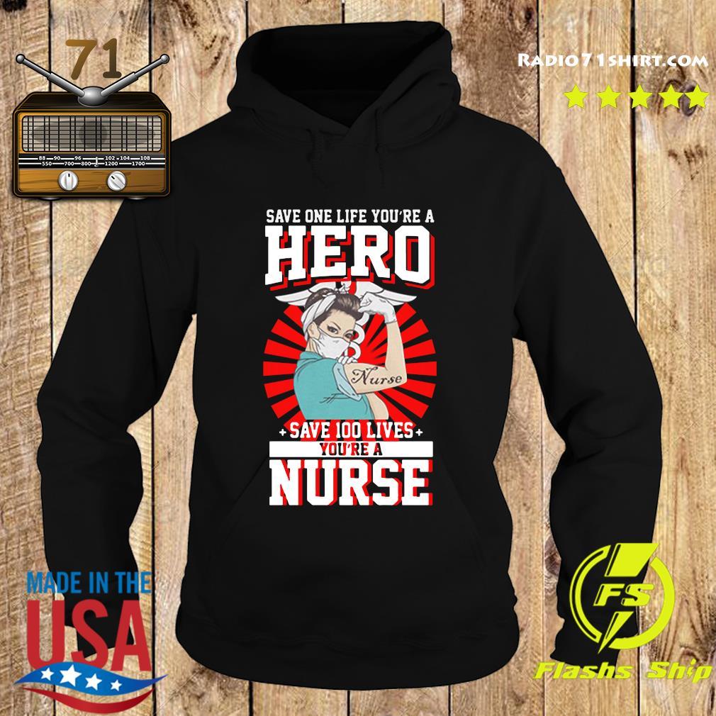 Save One Life You're A Hero Save 100 Lives You're A Nurse 2020 T-Shirts Hoodie
