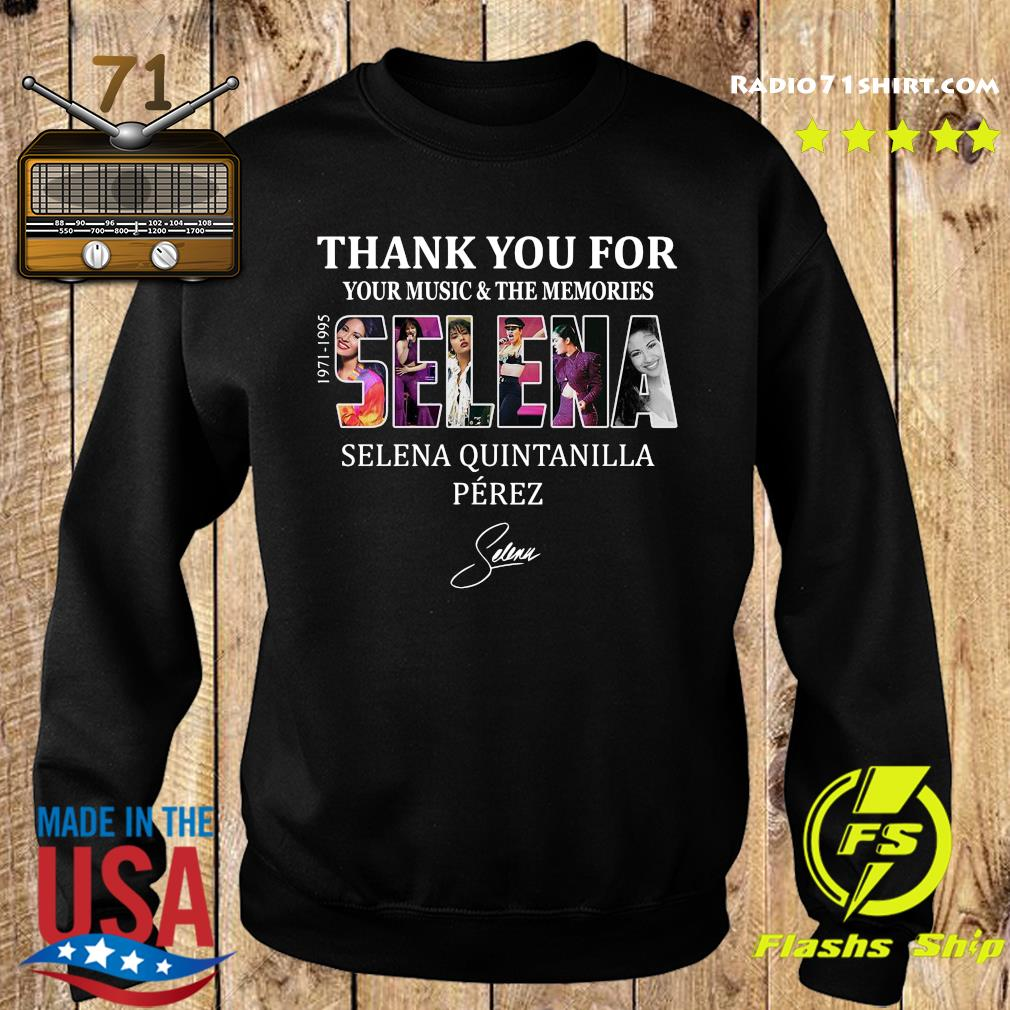 Selena Quintanilla Perez 1971 1995 Thank You For Your Music And The Memories Signature Shirt Sweater
