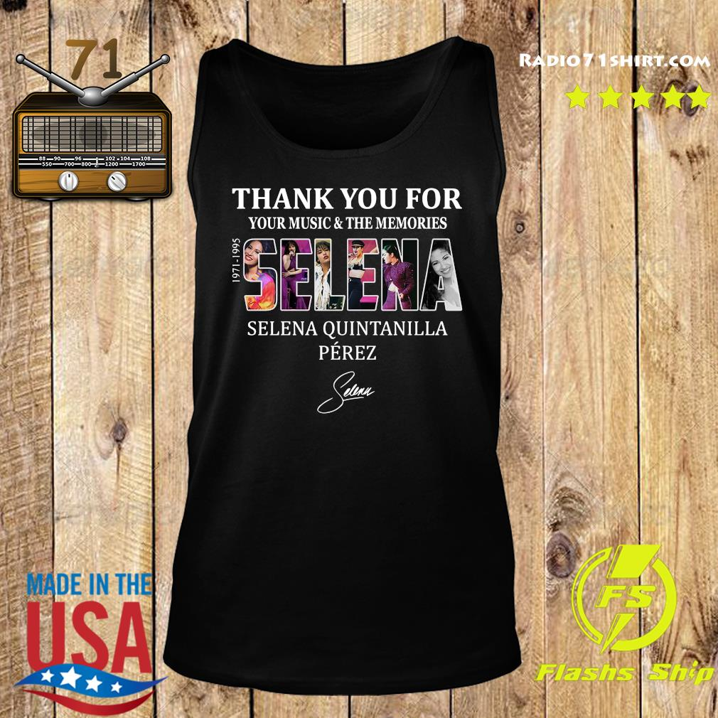 Selena Quintanilla Perez 1971 1995 Thank You For Your Music And The Memories Signature Shirt Tank top