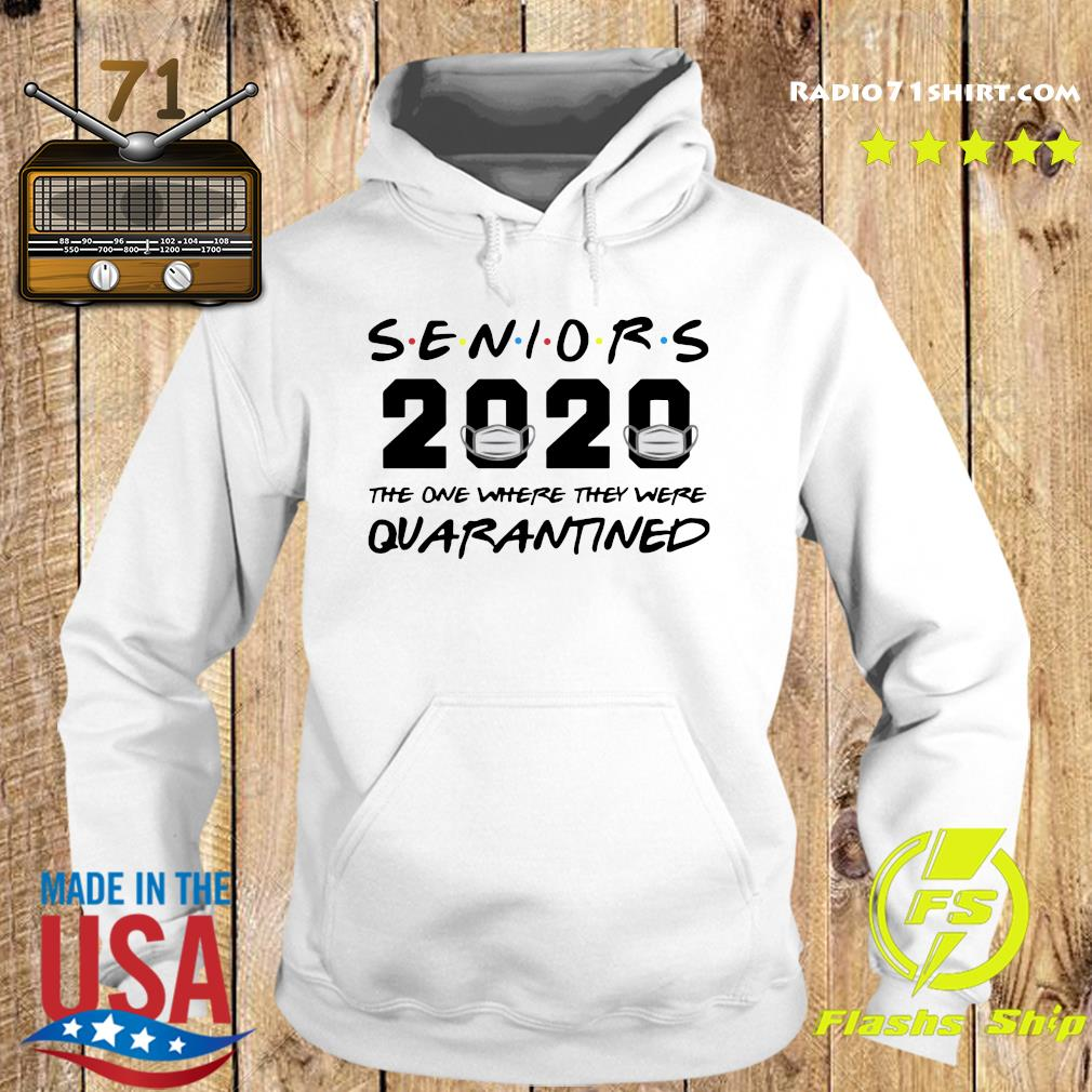 Seniors 2020 The One Where They Were Quarantined Shirt Hoodie
