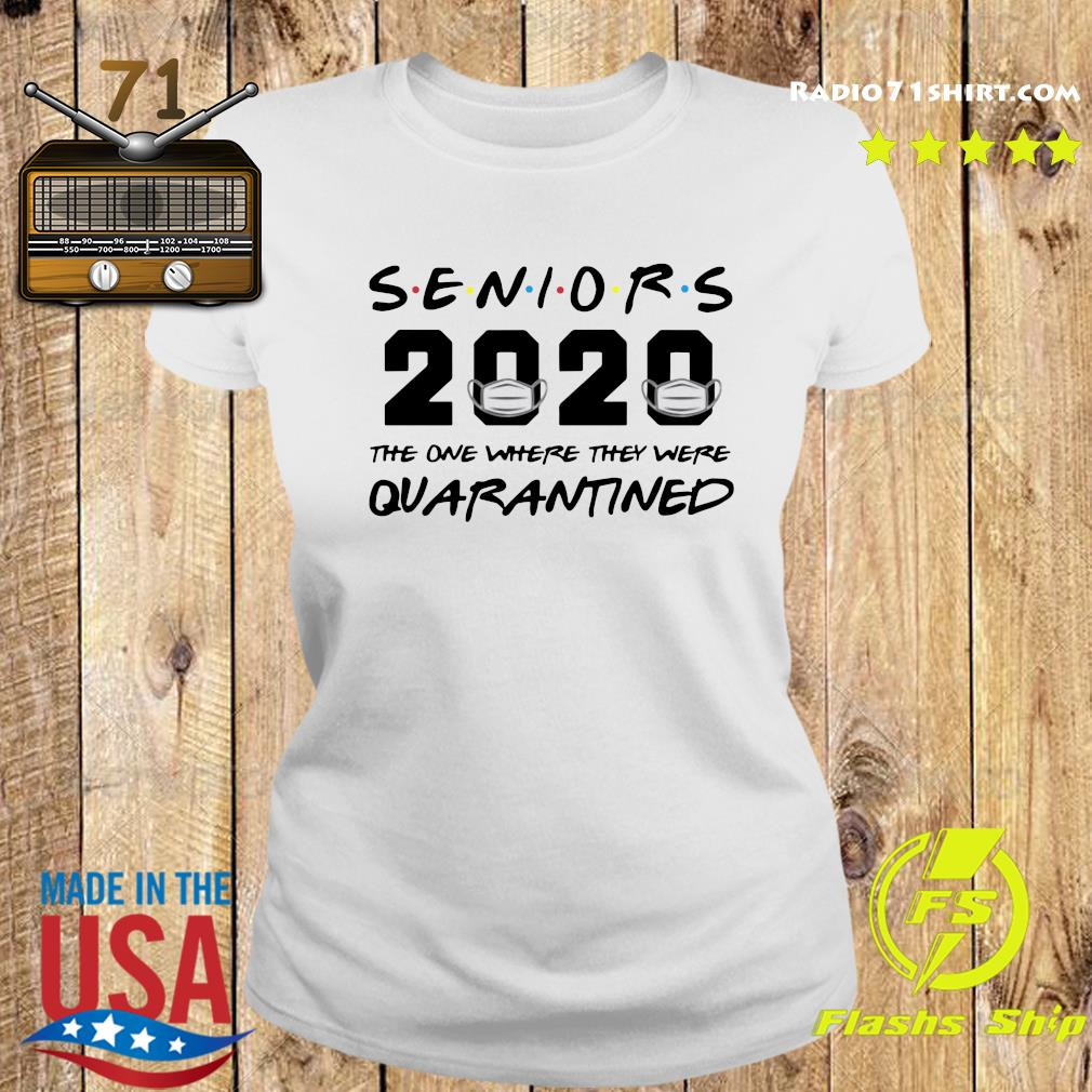 Seniors 2020 The One Where They Were Quarantined Shirt Ladies tee
