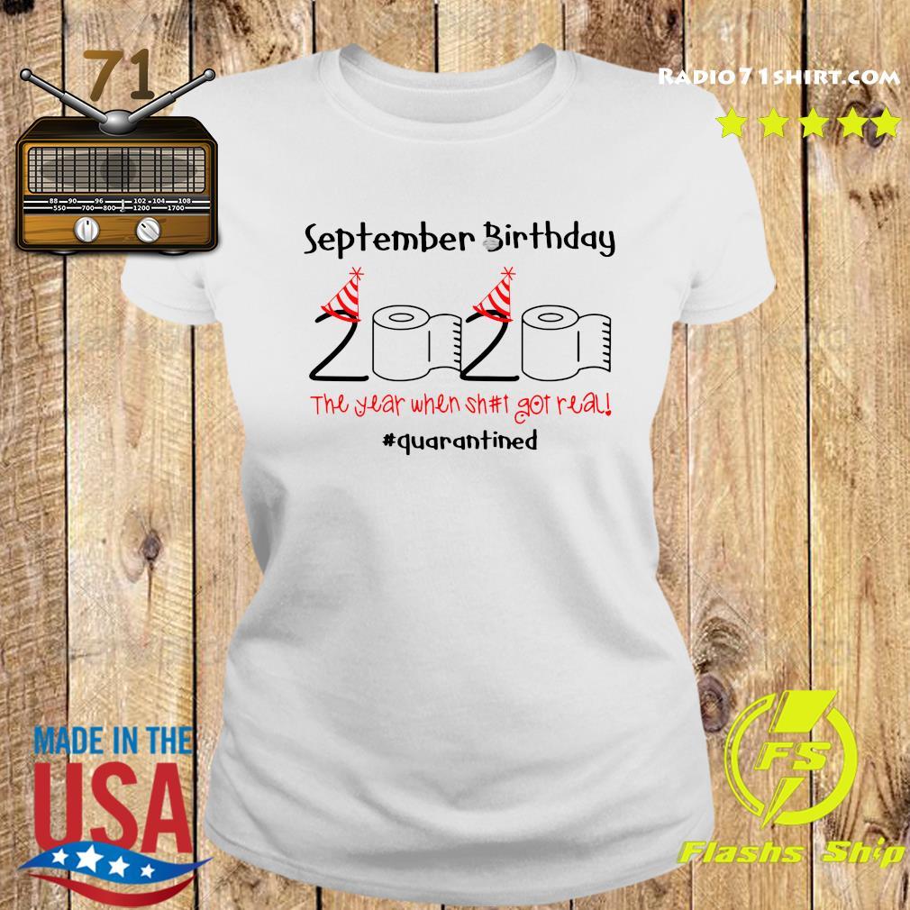 September Birthday 2020 The Year When Shut Got Real Quarantined Shirt Ladies tee