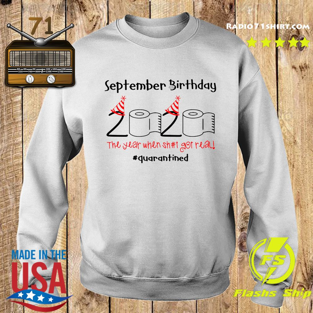 September Birthday 2020 The Year When Shut Got Real Quarantined Shirt Sweater