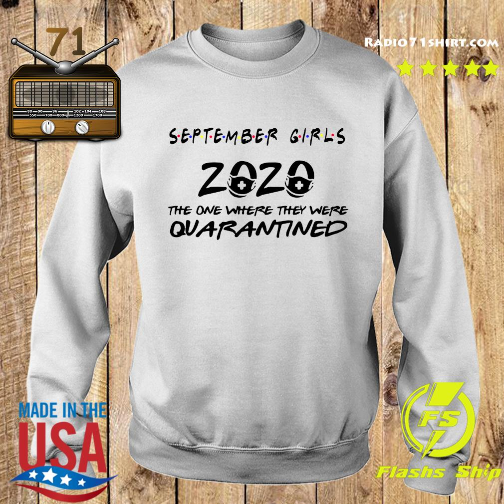 September Girls 2020 The One There They Were Quarantined Shirt Sweater