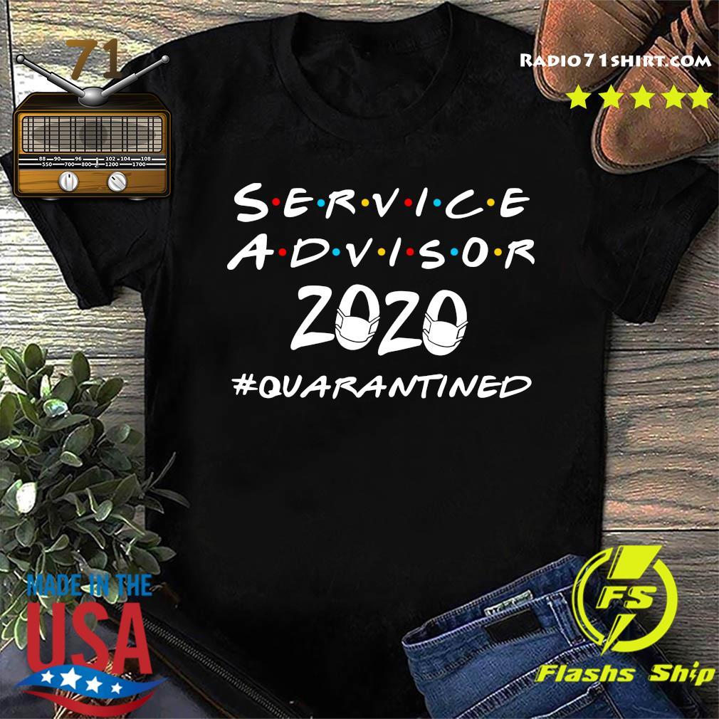 Service Advisor 2020 Quarantine Shirt