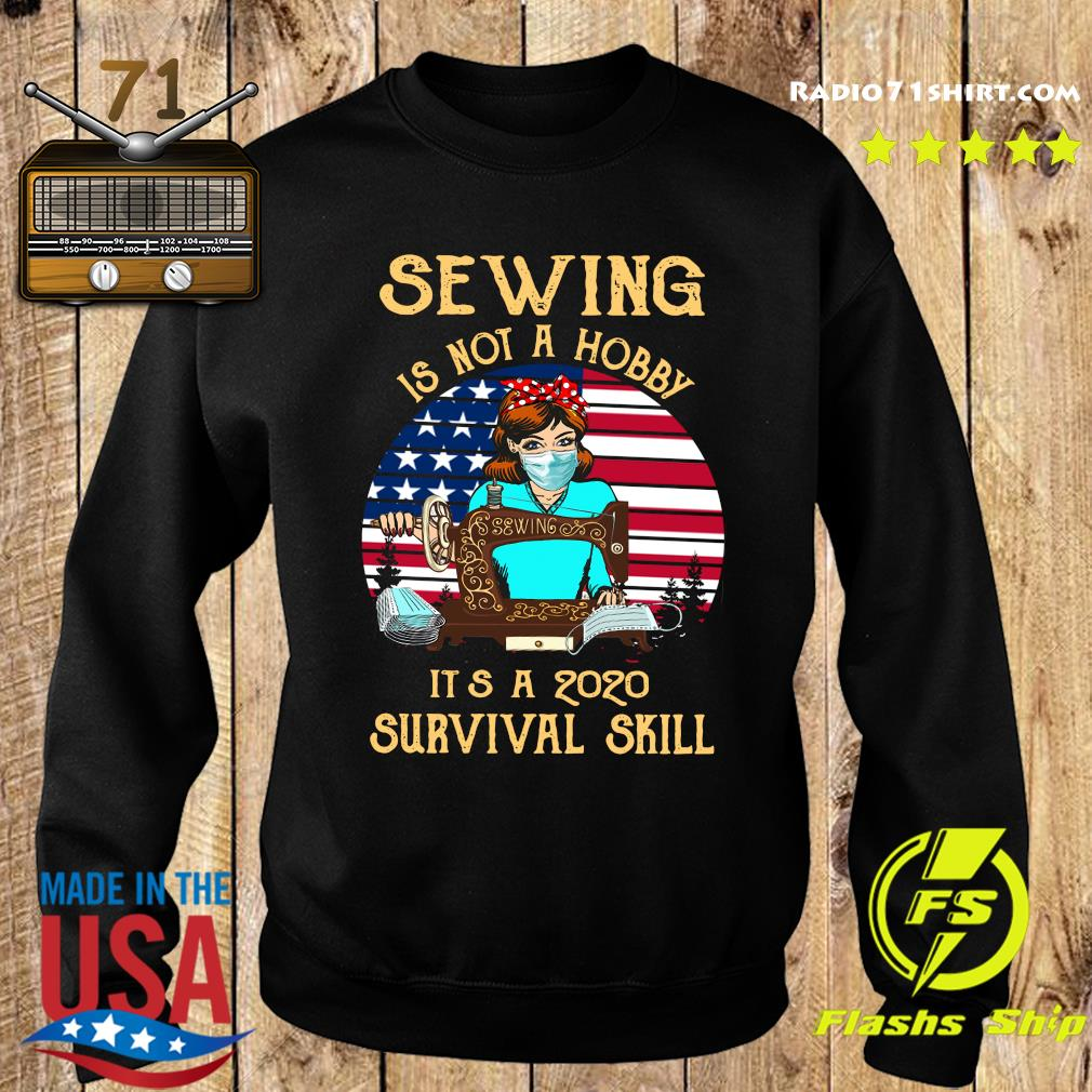 Sewing Is Not A Hobby It's A 2020 Survival Skill America Vintage Shirt Sweater