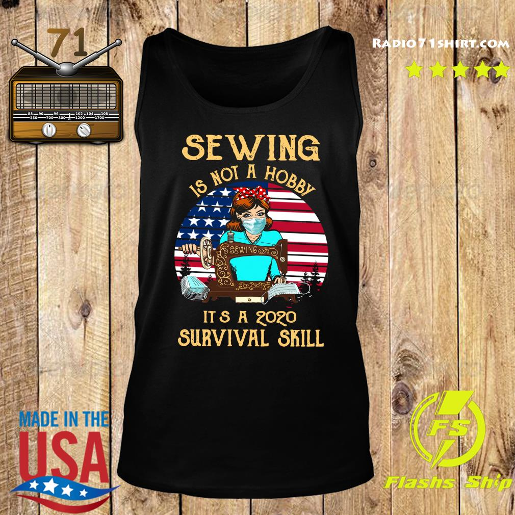 Sewing Is Not A Hobby It's A 2020 Survival Skill America Vintage Shirt Tank top