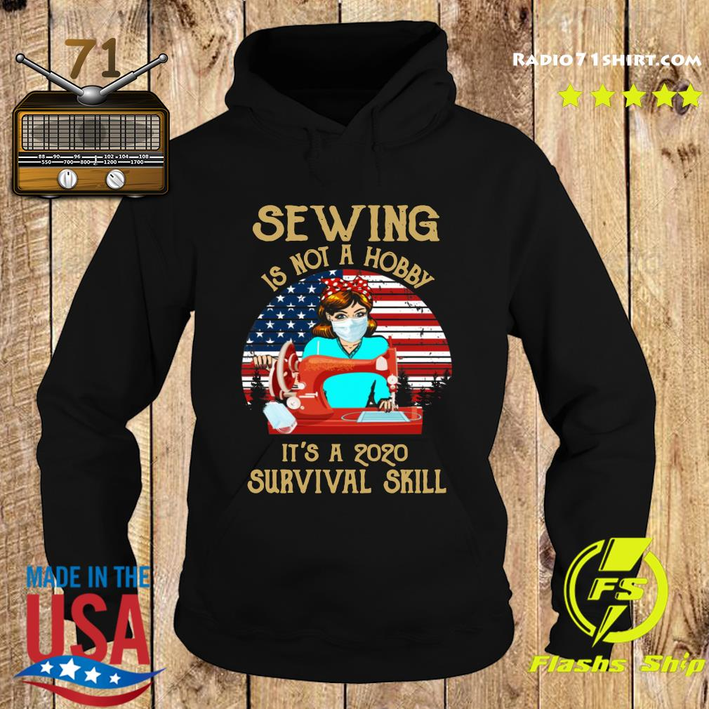 Sewing Is Not A Hobby It's A 2020 Survival Skill American Vintage Shirt Hoodie