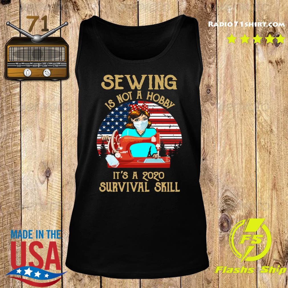 Sewing Is Not A Hobby It's A 2020 Survival Skill American Vintage Shirt Tank top