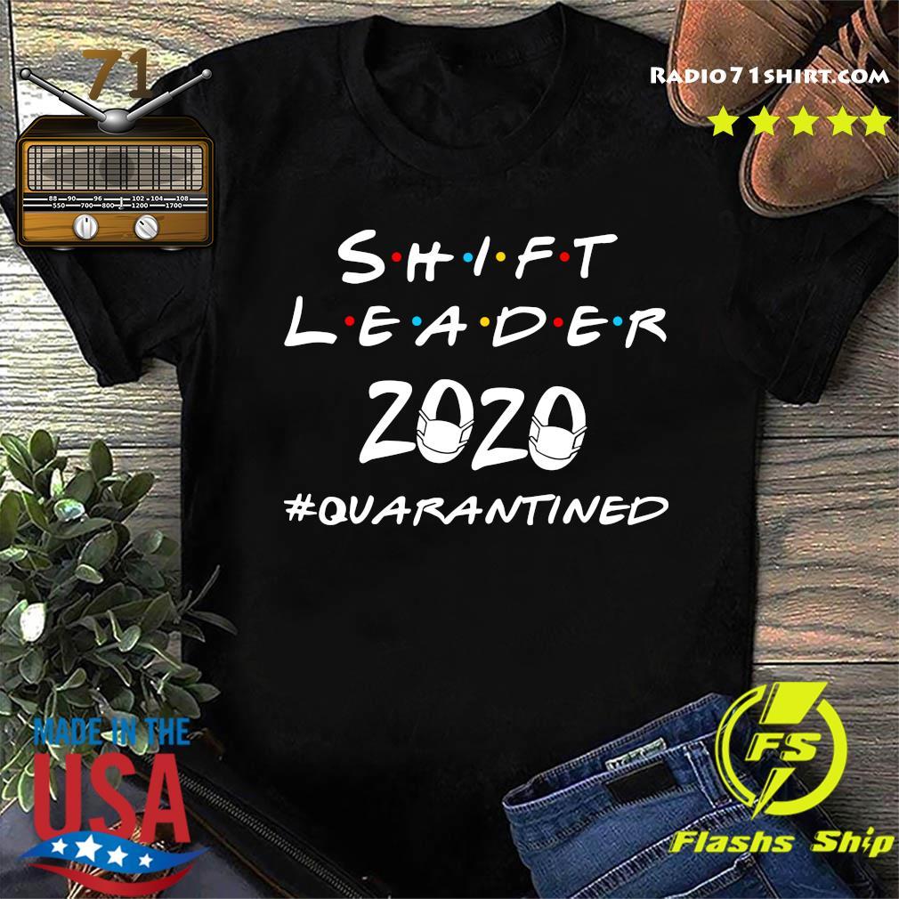 Shift Leader 2020 Quarantined Shirt