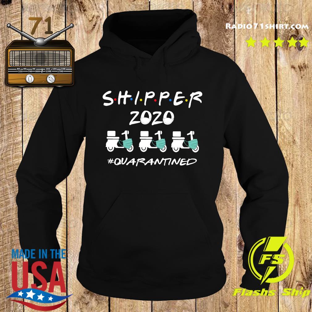 Shipper 2020 Quarantined Shirt Hoodie