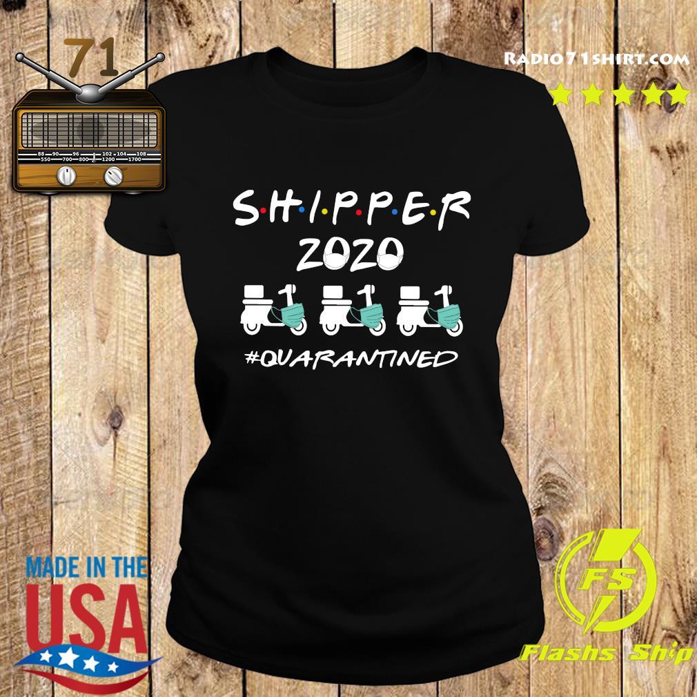Shipper 2020 Quarantined Shirt Ladies tee