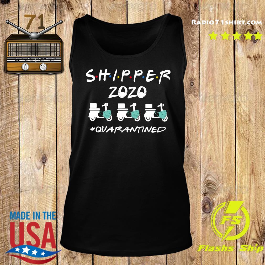 Shipper 2020 Quarantined Shirt Tank top