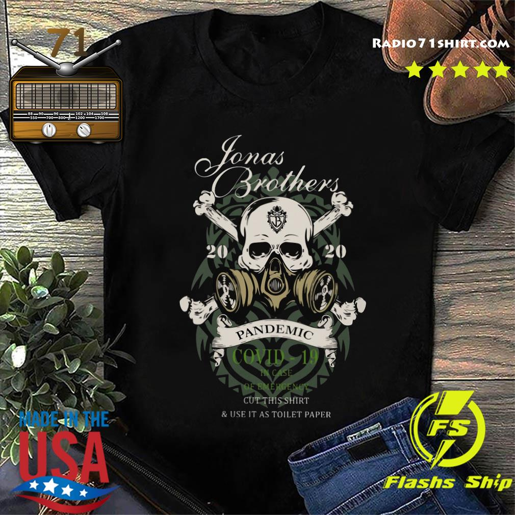 Skull Jonas Brothers 2020 Pandemic Covid 19 In Case Of Emergency Shirt