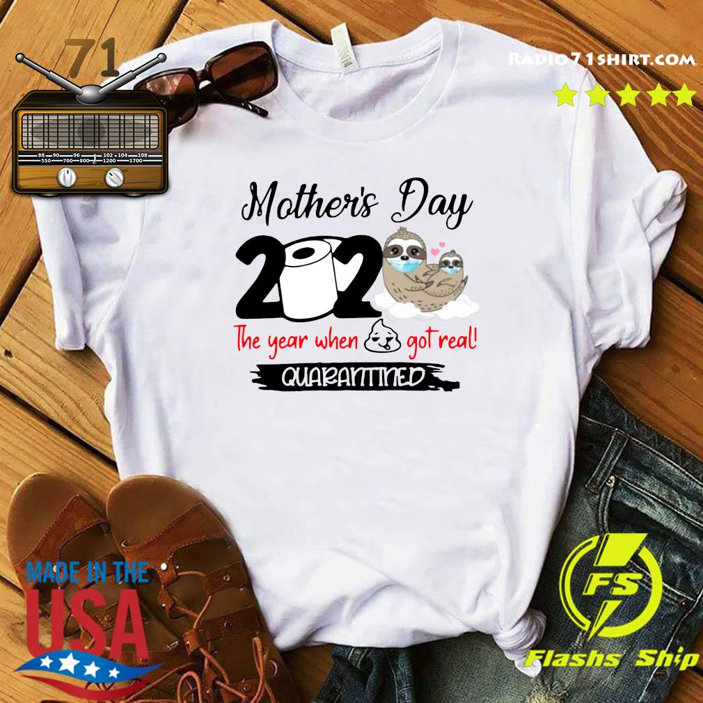Sloth Mother's Day 2020 The Year When Shit Got Real Quarantined Shirt