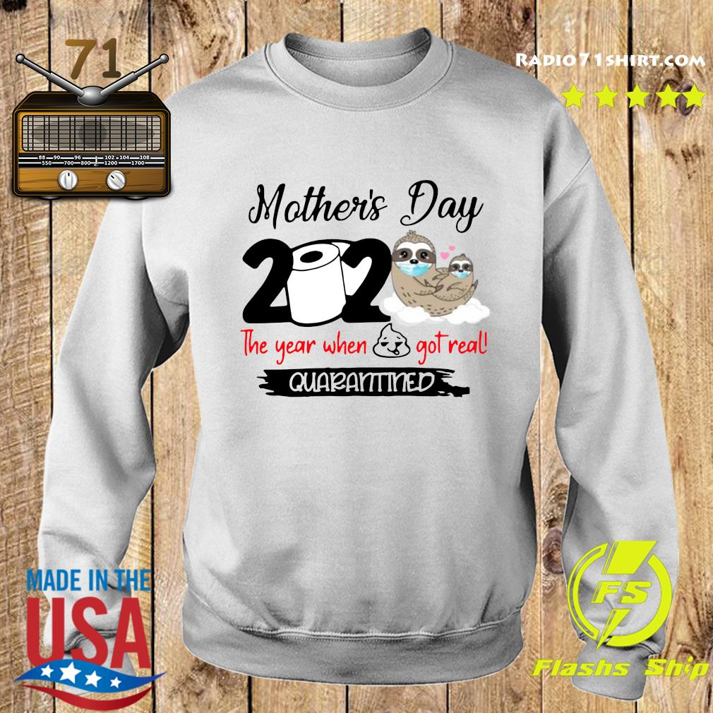 Sloth Mother's Day 2020 The Year When Shit Got Real Quarantined Shirt Sweater