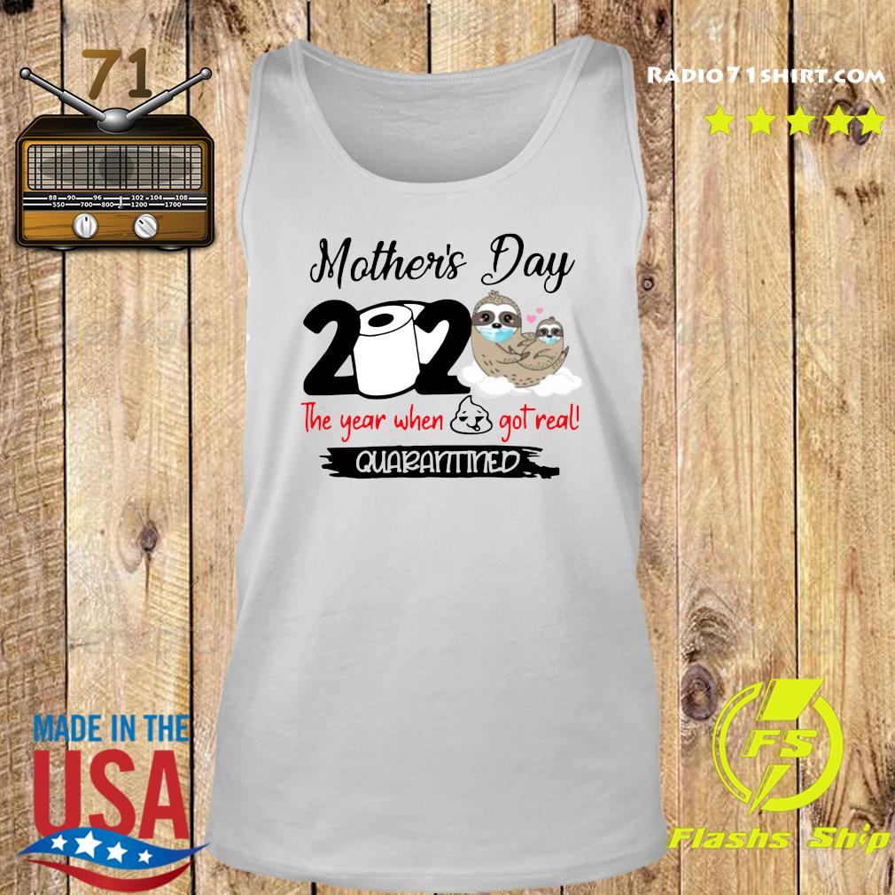 Sloth Mother's Day 2020 The Year When Shit Got Real Quarantined Shirt Tank top