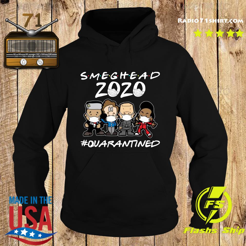 Smeghead 2020 Quarantined Shirt Hoodie
