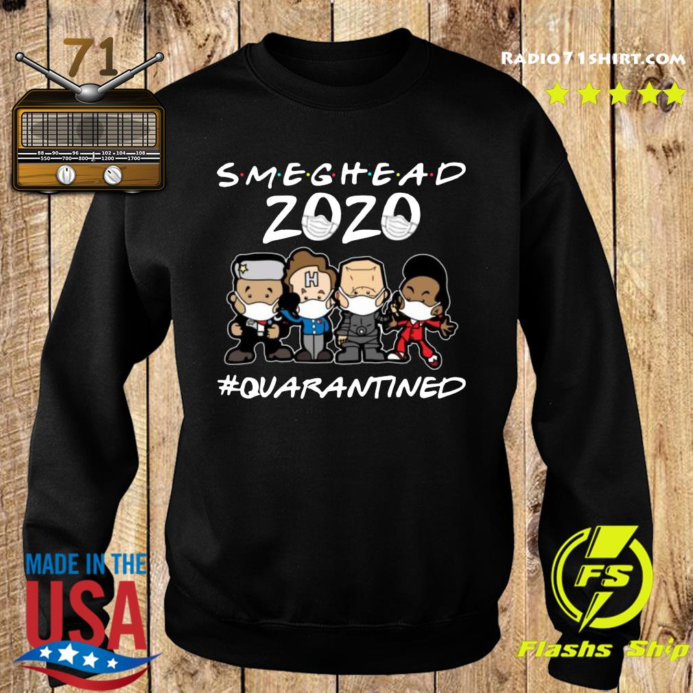 Smeghead 2020 Quarantined Shirt Sweater