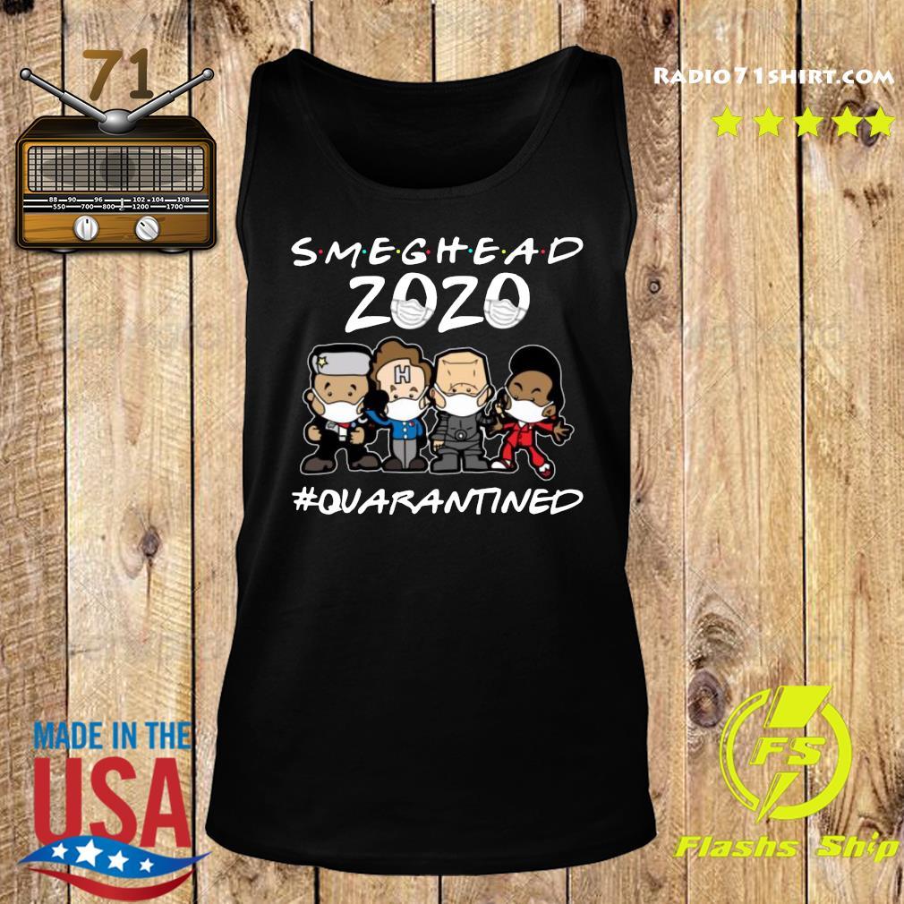 Smeghead 2020 Quarantined Shirt Tank top