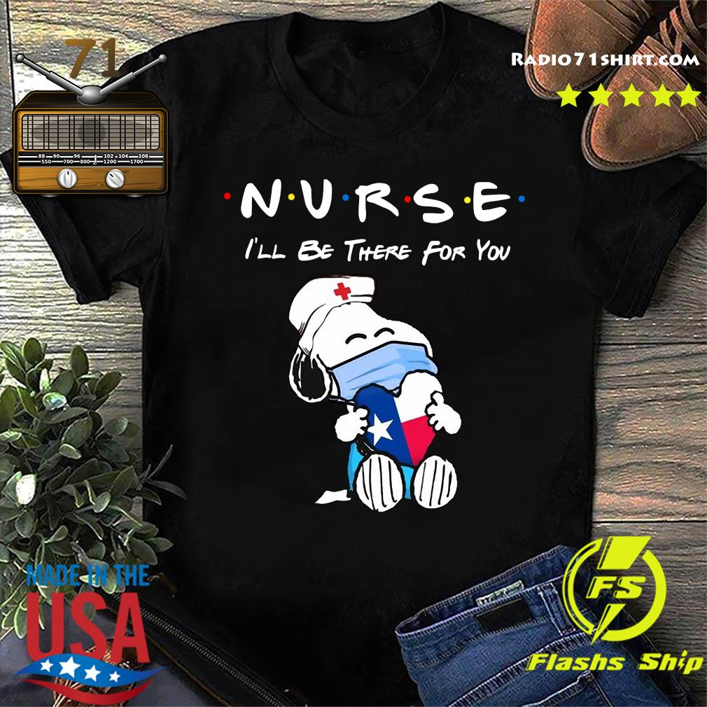 Snoopy Nurse I_ll Be There For You Shirt