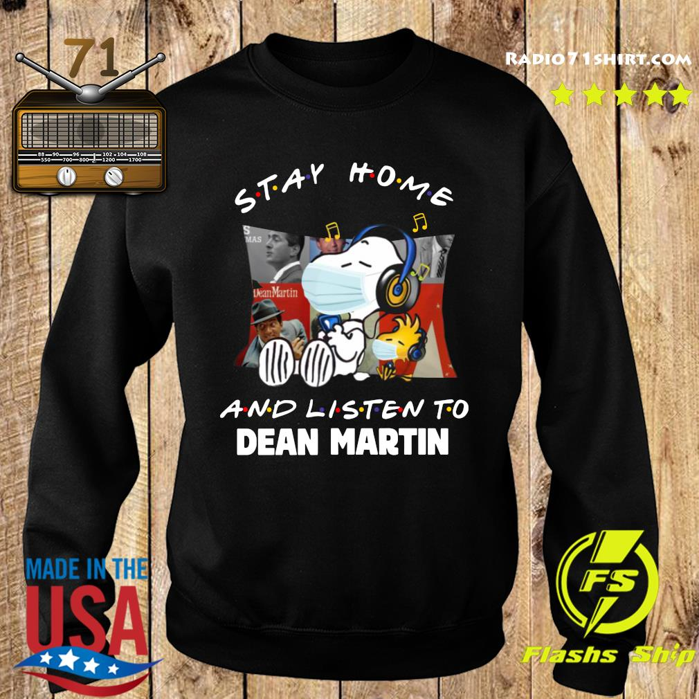 Snoopy Stay Home And Listen To Dean Martin Shirt Sweater