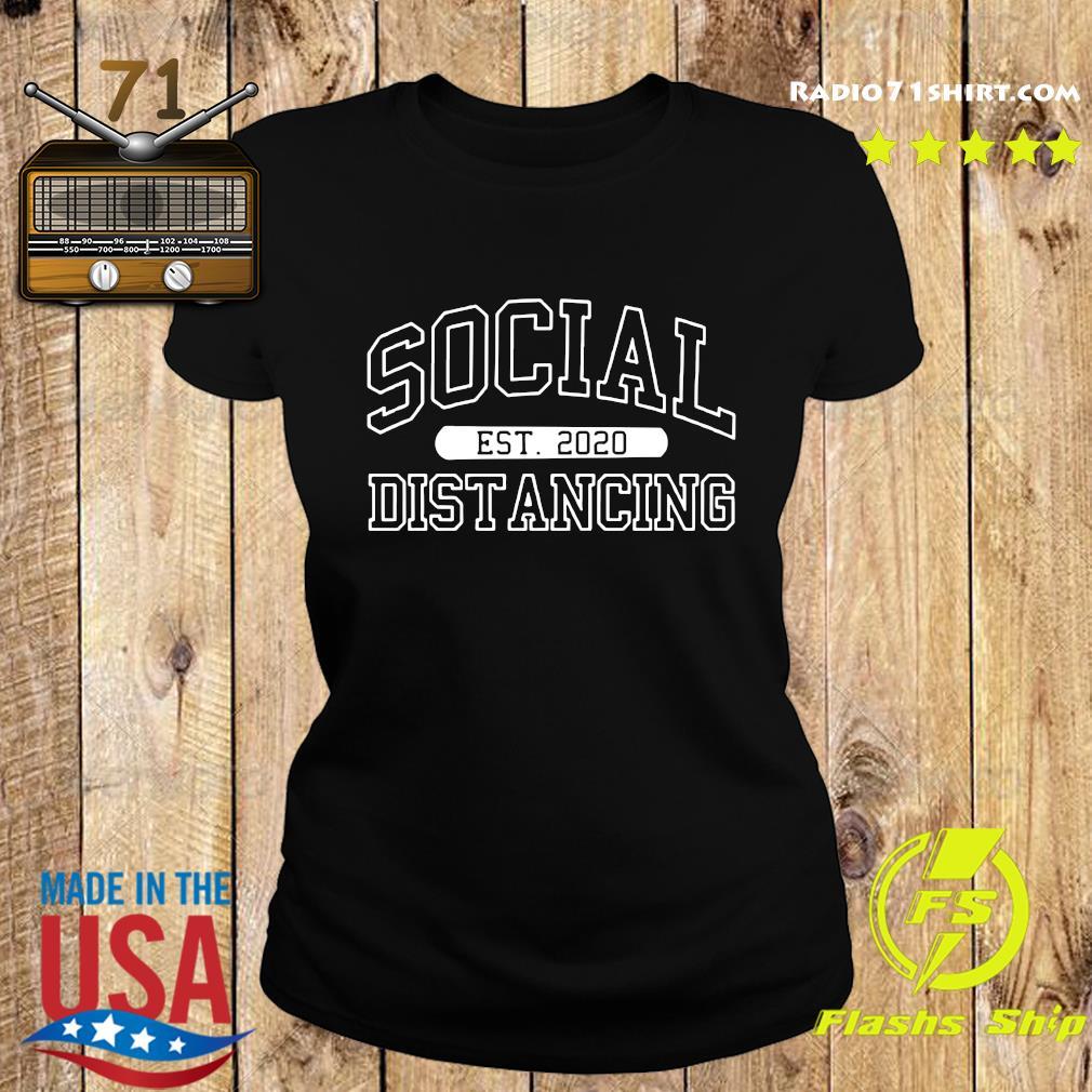 Social Distancing Est 2020 Funny Quarantine Flu Anti-Virus Anti Social Pop Culture 2020 T-Shirts Ladies tee