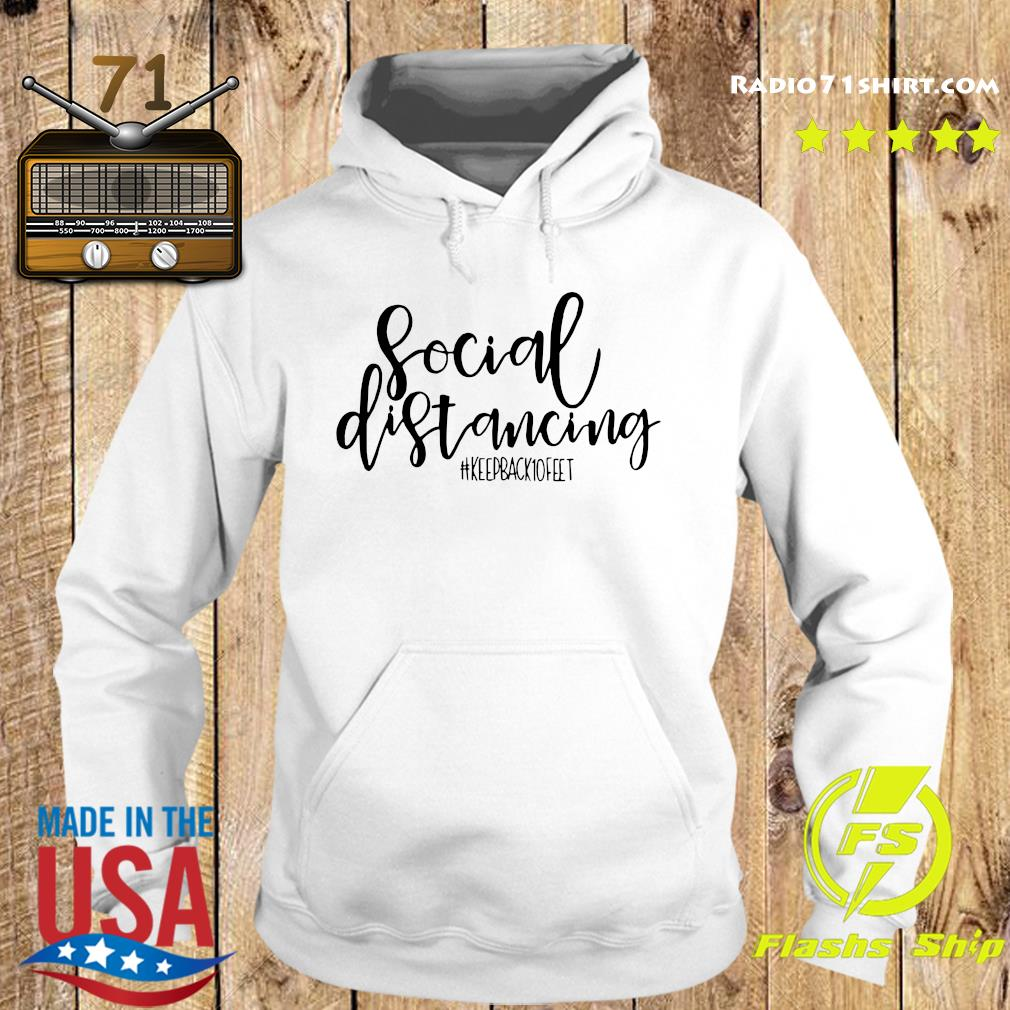 Social Distancing Keep Back 10 Feet Shirt Hoodie