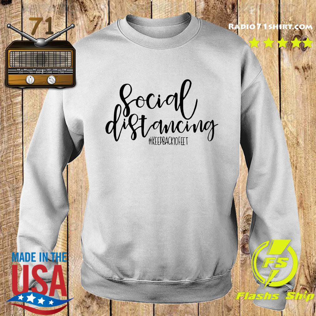 Social Distancing Keep Back 10 Feet Shirt Sweater