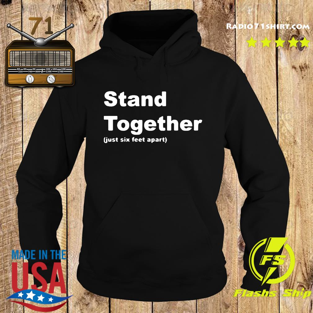 Stand Together Just Sex Feet Apart Shirt Hoodie