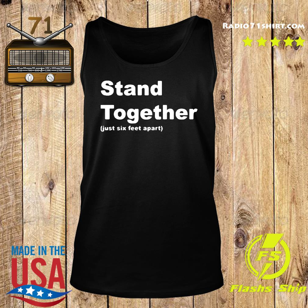 Stand Together Just Sex Feet Apart Shirt Tank top