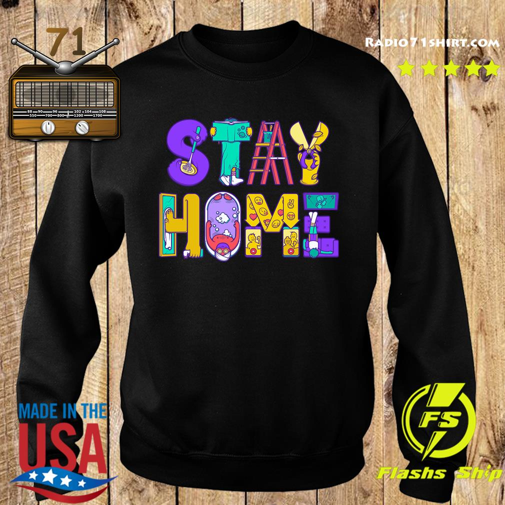 Stay Home Active Quarantined Shirt Sweater