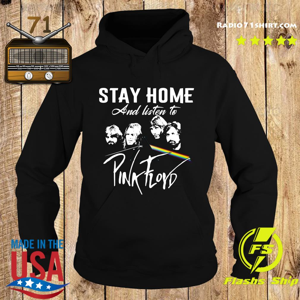 Stay Home And Listen To Pink Floyd Shirt Hoodie