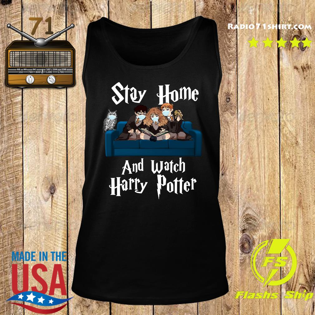 Stay Home And Watch Harry Potter Shirt Tank top