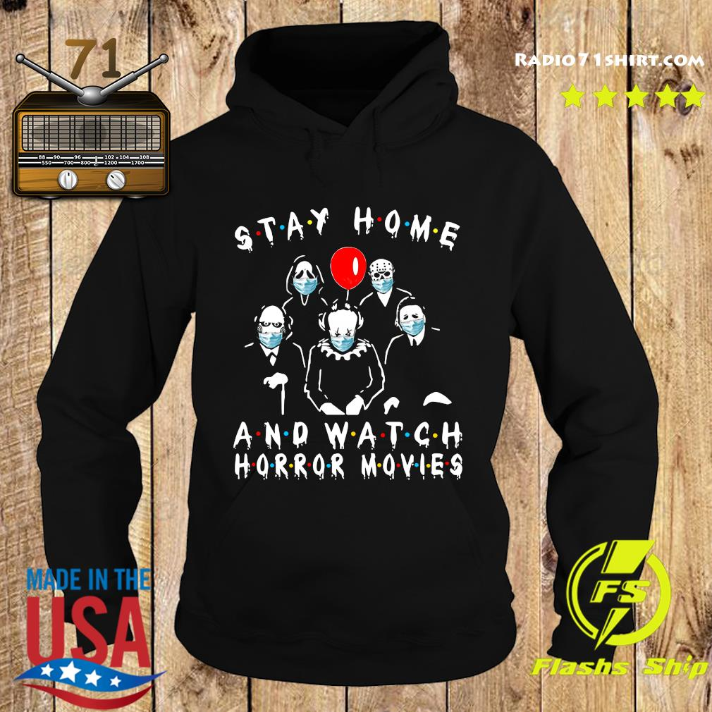 Stay Home And Watch Horror Movies Covid 19 Shirt Hoodie