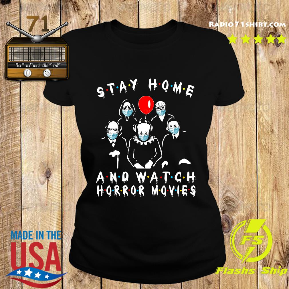 Stay Home And Watch Horror Movies Covid 19 Shirt Ladies tee