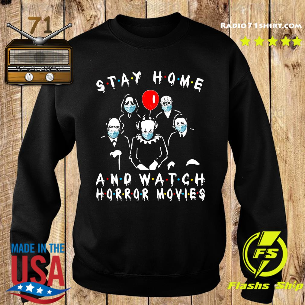 Stay Home And Watch Horror Movies Covid 19 Shirt Sweater