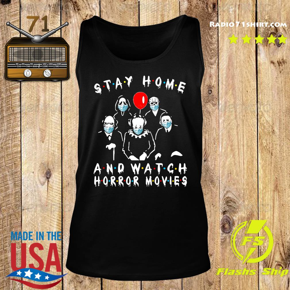 Stay Home And Watch Horror Movies Covid 19 Shirt Tank top