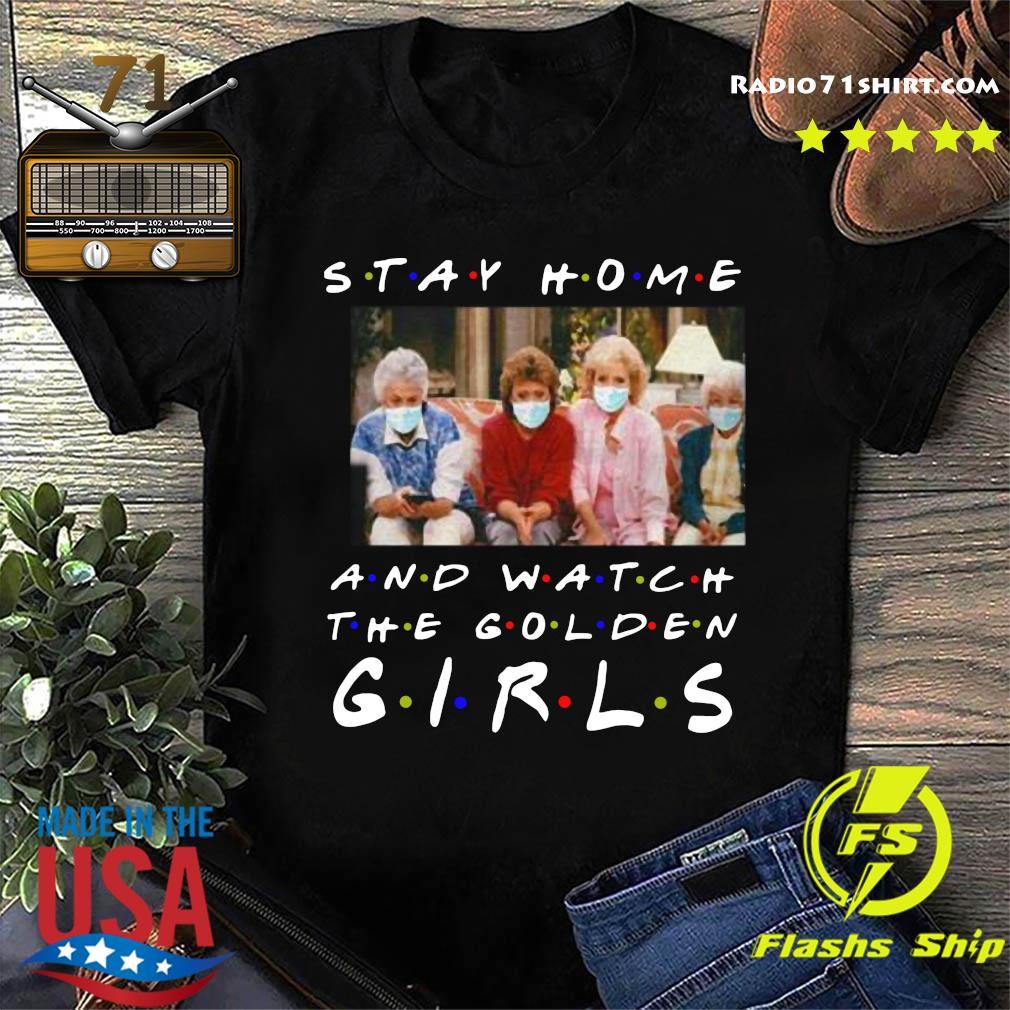 Stay Home And Watch The Golden Girls Shirt