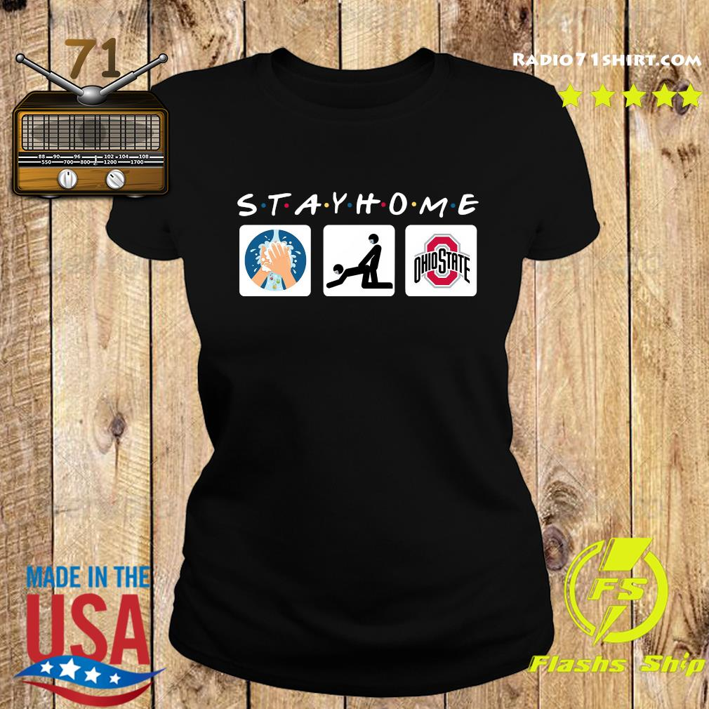 Stay Home Wash Your Hand Fucking And Wathching Ohio State Shirt Ladies tee