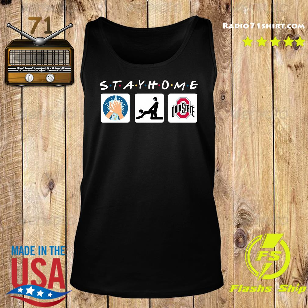 Stay Home Wash Your Hand Fucking And Wathching Ohio State Shirt Tank top