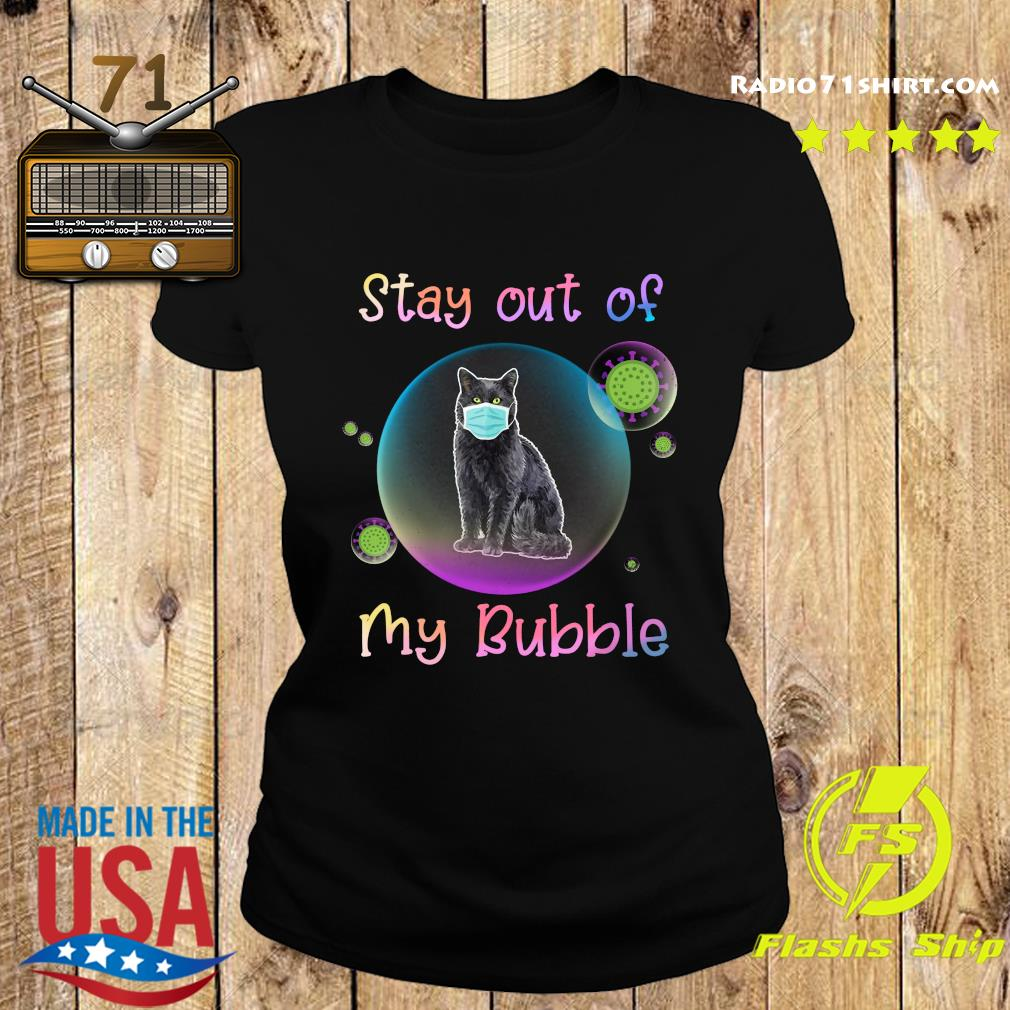 Stay Out Of My Bubble Black Cat Mask Covid 19 Shirt Ladies tee